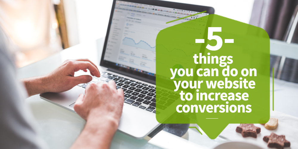 5 Things you can on your website to increase conversions