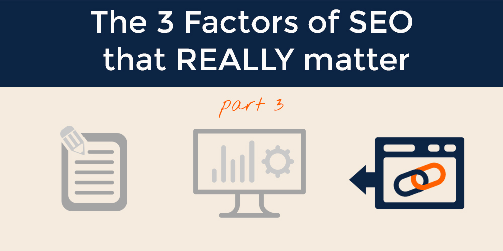 The 3 Factors of SEO that REALLY Matter part 3