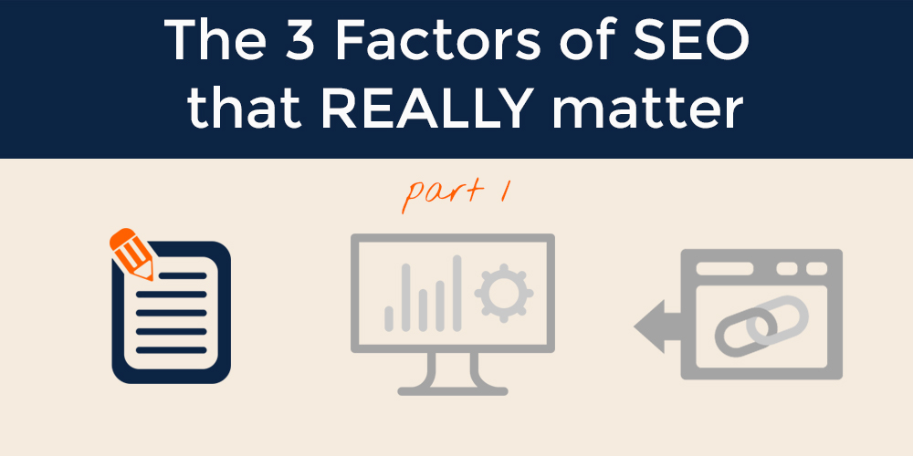 The 3 Factors of SEO that REALLY Matter part 1