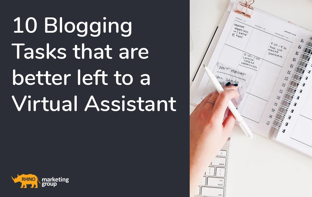 10 Blogging Tasks that are better left to a Virtual Assistant