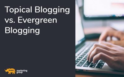Topical Blogging vs. Evergreen Blogging
